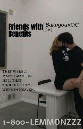 Friends with Benefits (Bakugou × OC) (M) by 1-800-LEMMONZZZ