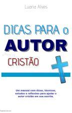 Dicas Para o Autor Cristão by LuanaAlves77