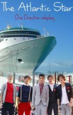 The Atlantic Star (One Direction Roleplay) by KelsieKoolaid