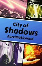 City of Shadows by AureilliaSkyland