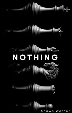 Nothing [ON GOING] by Shawn_Warner