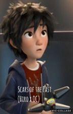 Scars of the Past (Hiro X OC) by Knight_Li