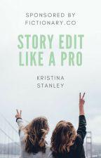 Story Edit Like A Pro by StanleyKMS