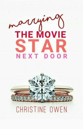 Marrying The Movie Star Next Door by Christine_Owen
