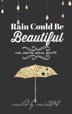 Rain Could Be Beautiful         (Jamilton, Lams, Marliza,  Mullette) by cmw2848