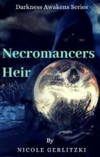 Necromancers Heir  by BananaPuff97
