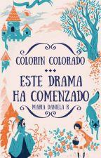 Colorín colorado... Este drama ha comenzado by MariaDanielaR