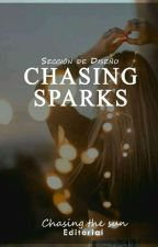 Chasing Sparks by ChasingTheSun_2018