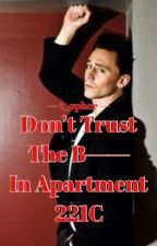 DONT TRUST THE B-- IN APT. 221C   SHERLOCK HOLMES by Beaumountain