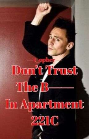 DONT TRUST THE B-- IN APT. 221C   SHERLOCK HOLMES by t_opher