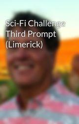 Sci-Fi Challenge Third Prompt (Limerick) by DavidNadas