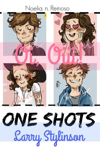 Oi, Oiii! Serie de One Shots { Larry Stylinson }
