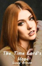 The Time Lord's Hope [2] • Doctor Who by LizzyBriton