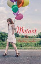 Mutant by Bearhug_reader