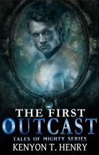 The First Outcast by KenyonTHenry