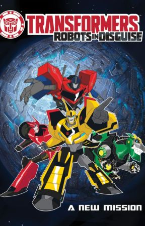A New Mission (Transformers: Robots in Disguise Fanfic
