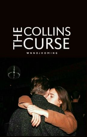 The Collins Curse | ✓ by wnnojhoming