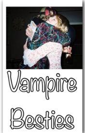 »Vampire Besties« by CrazyDree