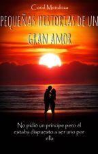 PEQUEÑAS HISTORIAS DE UN GRAN AMOR by Juzniruiz