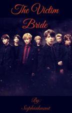 The Victim Bride  by Sophiaknaut