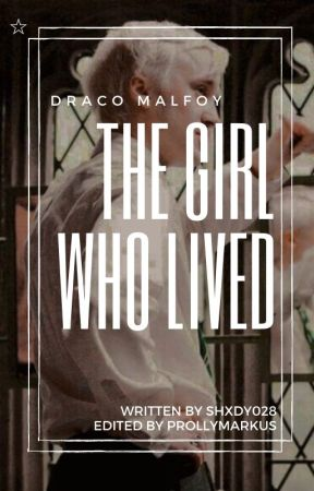 The Girl Who Lived (Draco x Reader) by Shady028