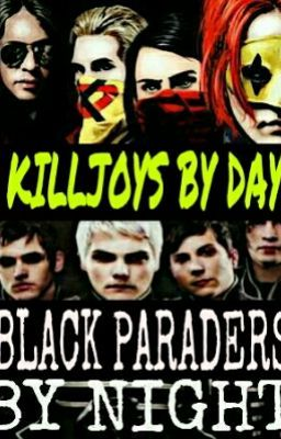 Killjoys by Day, Black Paraders by Night