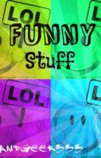 Funny Stuff by BandGeek333