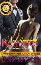 MONTEROSSA Series 2: AN UNEXPECTED ROMANCE (Published under TBI!!!) by LharaMcFadden