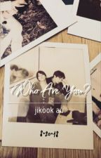 Who Are You? | jikook au by minglessx