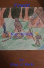 The Epic Tale of Fewett - King of Bards by King_of_Bards