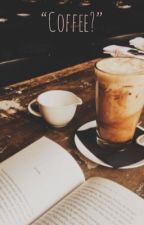 """Coffee?"" by jordaninmay"