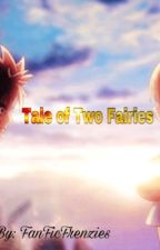 Fairy Tail Romance (Lemons) - Tale of Two Fairies by FanFicFrenzies