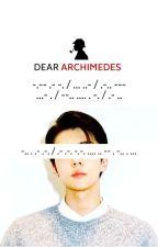 Dear Archimedes 亲爱的阿基米德 by SA_yanSu94