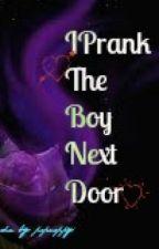 IPrank The Boy next door(Icarly/Seddie fanfic) by PoppyDelevisa