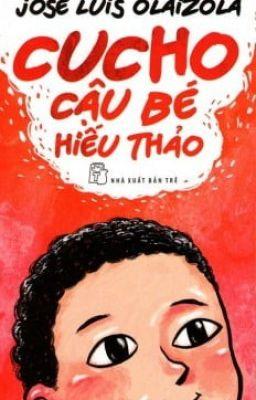 Đọc truyện Cucho  Cậu bé hiếu thảo