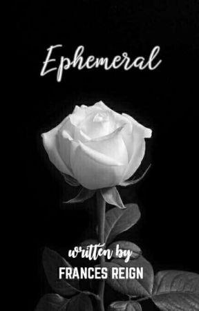 ephemeral (short story)  by franzeehy