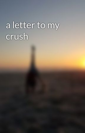 a letter to my crush