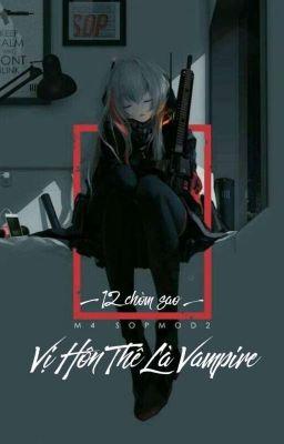 [12 Chòm Sao] Vị Hôn Thê Là Vampire