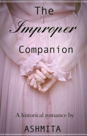 The Improper Companion  by ashmita1321