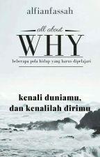 """""""WHY"""" : beberapa pola hidup yang harus dipelajari by AlfianFassah"""