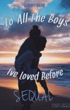 To All The Boys I Loved Before (sequel)  by ughitslis