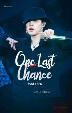 {Park Jimin X READER} One last chance💕[Status:Editing] by LUNA_X_PRINSESA