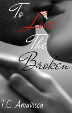 To Love The Broken by alcxinet