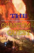 The Quantum Quest by SpeedyShield