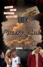 Misery club  by roadddtrippp