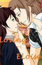 Loving Eloise by InsanityWolfEmil