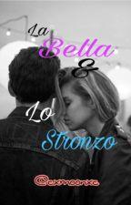 La Bella e Lo Stronzo  by cxmoonxc