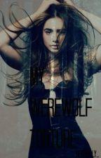 My WereWolf Torture by _heyreilly_