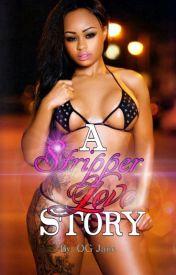 A Stripper Love Story by OG_Jaiie