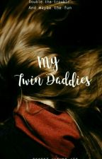 My Twin Daddies  by little_miss_me412
